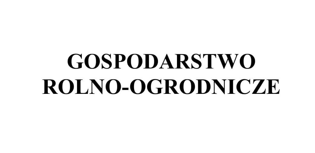 GOSPODARSTWO ROLNO-OGRODNICZE